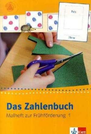 Das Zahlenbuch. Fruehfoerderung. Malheft 1