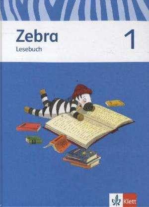 Zebra. Lesebuch 1. Schuljahr. Neubearbeitung