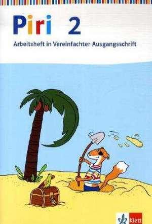 Piri Das Sprach-Lese-Buch. Arbeitsheft in Vereinfachter Ausgangsschrift 2. Schuljahr