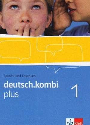 deutsch.kombi PLUS 1. Allgemeine Ausgabe fuer differenzierende Schulen. Schuelerbuch 5. Klasse