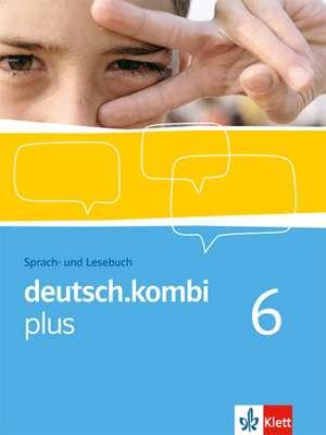 deutsch.kombi plus 10. Klasse. Sprach- und Lesebuch Nordrhein-Westfalen