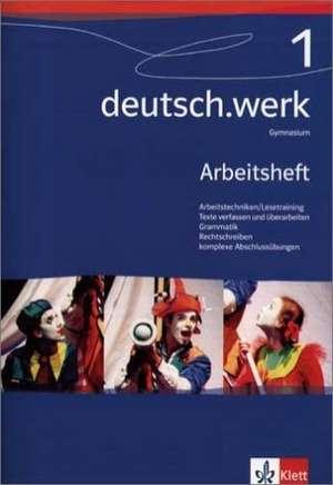 deutsch.werk 1. Arbeitsheft. Gymnasium