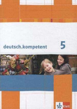 deutsch.kompetent. Schuelerbuch mit Onlineangebot 5. Klasse. Allgemeine Ausgabe