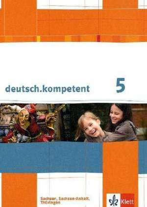 deutsch.kompetent. Schuelerbuch 5. Klasse mit Onlineangebot. Ausgabe fuer Sachsen, Sachsen-Anhalt und Thueringen