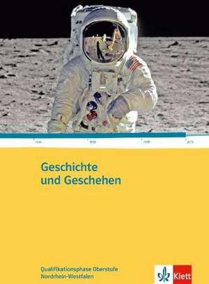 Geschichte und Geschehen. Ausgabe fuer Nordrhein-Westfalen. Schuelerbuch 11.-13. Klasse