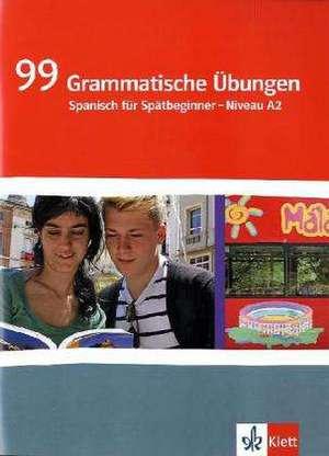 99 Grammatische UEbungen Spanisch (A2)