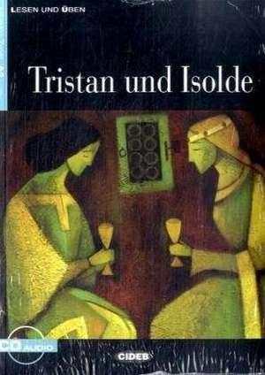 Tristan und Isolde (Niveau A2). Mit Audio-CD: A2 de Jacqueline Tschiesche