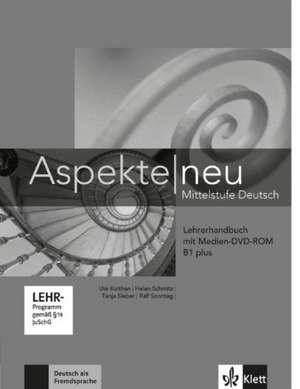 Aspekte. Lehrerhandbuch mit digitaler Medien-DVD-ROM B1+ de Ute Koithan