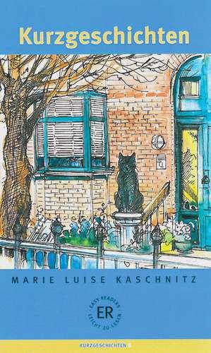 Kurzgeschichten: Easy Readers A2 de Marie Luise Kaschnitz