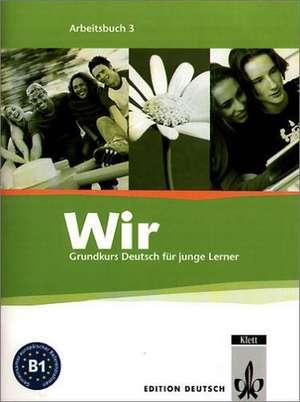 Wir. Grundkurs Deutsch für junge Lerner 3. Arbeitsbuch. Alle Bundesländer de Eva-Maria Jenkins