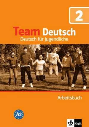 Team Deutsch 2. Arbeitsbuch