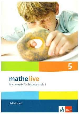 mathe live. Arbeitsheft mit Loesungsheft 5. Schuljahr. Allgemeine Ausgabe