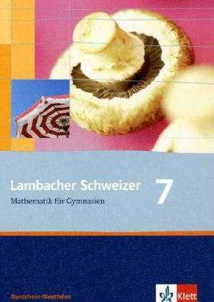 Lambacher Schweizer. 7. Schuljahr. Schuelerbuch. Nordrhein-Westfalen