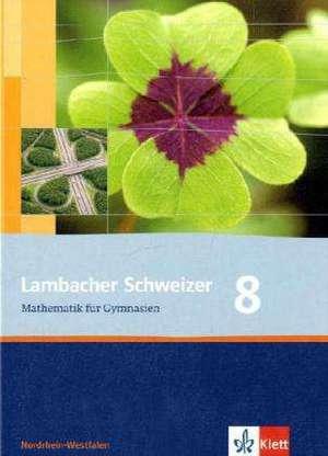Lambacher Schweizer. 8. Schuljahr. Schuelerbuch. Nordrhein-Westfalen