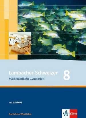Lambacher Schweizer. 8. Schuljahr. Schuelerbuch mit CD-ROM. Nordrhein-Westfalen