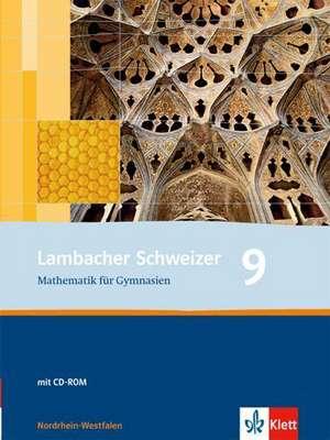 Lambacher Schweizer. 9. Schuljahr. Schuelerbuch mit CD-ROM. Nordrhein-Westfalen