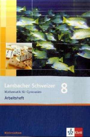 Lambacher Schweizer. 8. Schuljahr. Arbeitsheft plus Loesungsheft. Niedersachsen