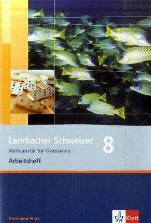 Lambacher Schweizer. 8. Schuljahr. Arbeitsheft plus Loesungsheft. Rheinland-Pfalz