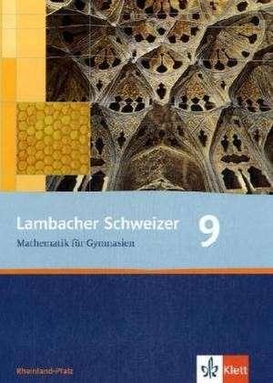 Lambacher Schweizer. 9. Schuljahr. Schuelerbuch. Rheinland-Pfalz