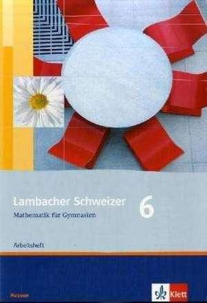 Lambacher Schweizer. 6. Schuljahr. Arbeitsheft plus Loesungsheft. Hessen