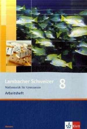 Lambacher Schweizer. 8. Schuljahr. Arbeitsheft plus Loesungsheft. Hessen