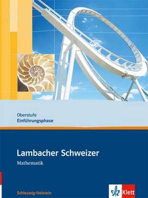 Lambacher Schweizer. 10. Schuljahr. Schuelerbuch. Schleswig-Holstein