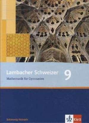 Lambacher Schweizer. 9. Schuljahr. Schuelerbuch. Schleswig-Holstein