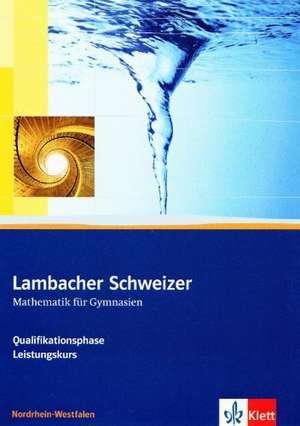 Lambacher Schweizer. Oberstufe. Schuelerbuch fuer Leistungskurs und Grundkurs. Nordrhein-Westfalen