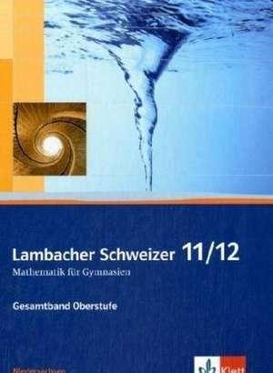 Lambacher Schweizer. 11. und 12. Schuljahr. Schuelerbuch und CD-ROM. Niedersachsen