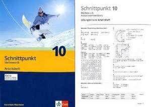 Schnittpunkt - Ausgabe fuer Nordrhein-Westfalen - Neubearbeitung. Mathematik fuer Realschulen. Arbeitsheft plus Loesungsheft 10. Schuljahr