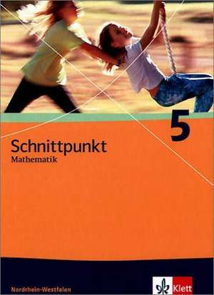 Schnittpunkt 5. Schuelerbuch. Nordrhein-Westfalen