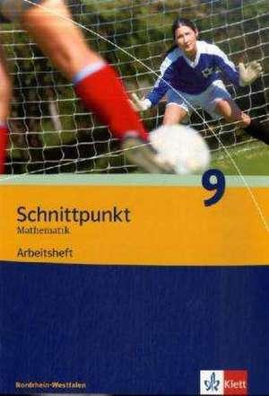 Schnittpunkt 9. Schuljahr. Arbeitsheft. Ausgabe fuer Nordrhein-Westfalen