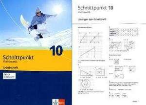 Schnittpunkt. Mathematik fuer Realschulen (allgemeine Ausgabe). Arbeitsheft plus Loesungsheft 10. Schuljahr