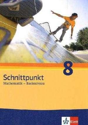 Schnittpunkt - Ausgabe fuer Schleswig-Holstein. Neubearbeitung. Schuelerbuch Basisniveau 8. Schuljahr