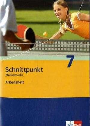 Schnittpunkt Mathematik - Neubearbeitung. 7. Schuljahr. Allgemeine Ausgabe