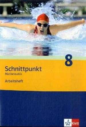 Schnittpunkt Mathematik - Neubearbeitung. 8. Schuljahr. Allgemeine Ausgabe