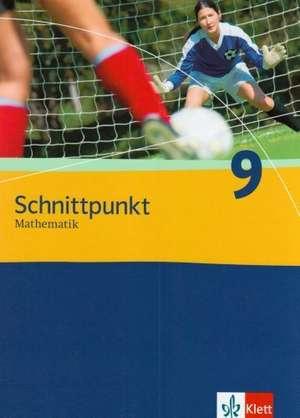 Schnittpunkt Mathematik - Neubearbeitung. Schuelerbuch. 9. Schuljahr. Ausgabe Berlin