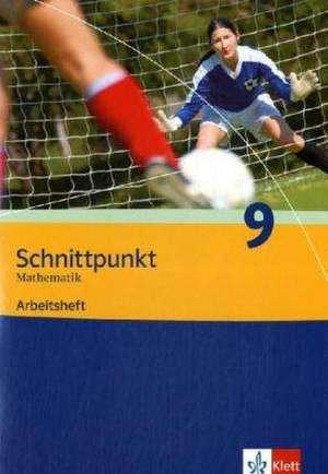 Schnittpunkt Mathematik 9. Schuljahr. Ausgabe Berlin, Brandenburg, Mecklenburg-Vorpommern u. Sachsen-Anhalt. Mathematik fuer Realschulen