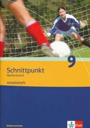Schnittpunkt Mathematik. Neubearbeitung. Arbeitsheft 9. Schuljahr. Realschule. Niedersachsen
