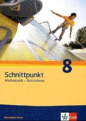 Schnittpunkt Mathematik - Ausgabe fuer Rheinland-Pfalz. Neubearbeitung. Schuelerbuch Basisniveau 8. Schuljahr