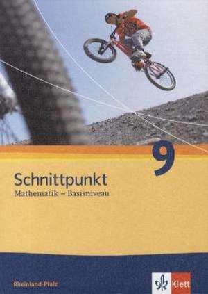 Schnittpunkt Mathematik - Ausgabe fuer Rheinland-Pfalz. Neubearbeitung. Schuelerbuch Basisniveau 9. Schuljahr