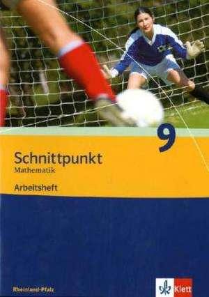 Schnittpunkt Mathematik - Ausgabe fuer Rheinland-Pfalz. Neubearbeitung. Arbeitsheft plus Loesungsheft 9. Schuljahr
