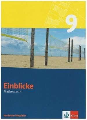 Einblicke Mathematik - Neubearbeitung. Schuelerbuch 9. Schuljahr. Nordrhein-Westfalen