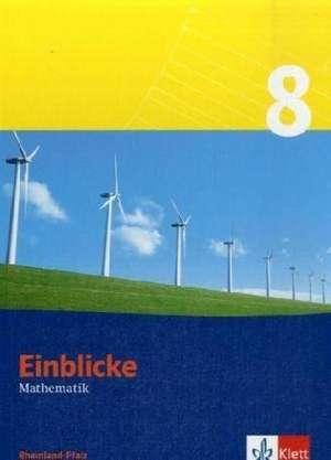 Einblicke Mathematik 8. Schuelerbuch. Rheinland-Pfalz