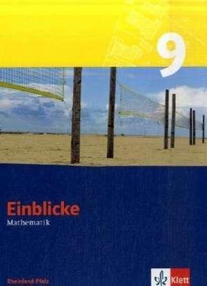 Einblicke Mathematik - Neubearbeitung. Schuelerbuch 9. Schuljahr. Rheinland-Pfalz