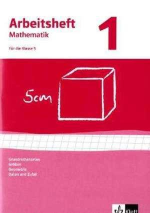 Arbeitshefte Mathematik 1. Neubearbeitung. Grundrechenarten, Groessen, Geometrie. Arbeitsheft plus Loesungheft