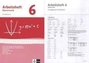 Arbeitshefte Mathematik 6. Neubearbeitung. Arbeitsheft mit Loesungsheft. Gleichungen, Funktionen, Trigonometrie, Rauminhalte, Sachthemen, Daten/Zufall
