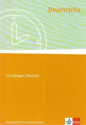 Deutschfix Neubearbeitung. Arbeitsheft für berufliche Schulen