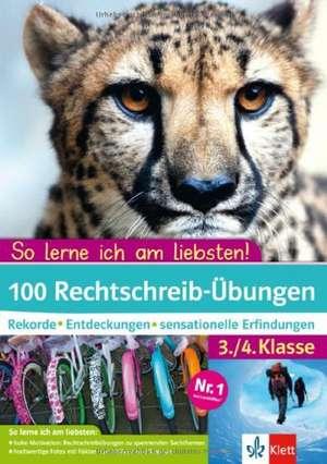 100 Rechtschreib-UEbungen 3./4. Klasse