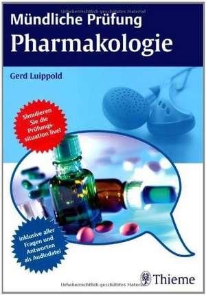 Muendliche Pruefung Pharmakologie (plus CD mit MP3-Dateien)
